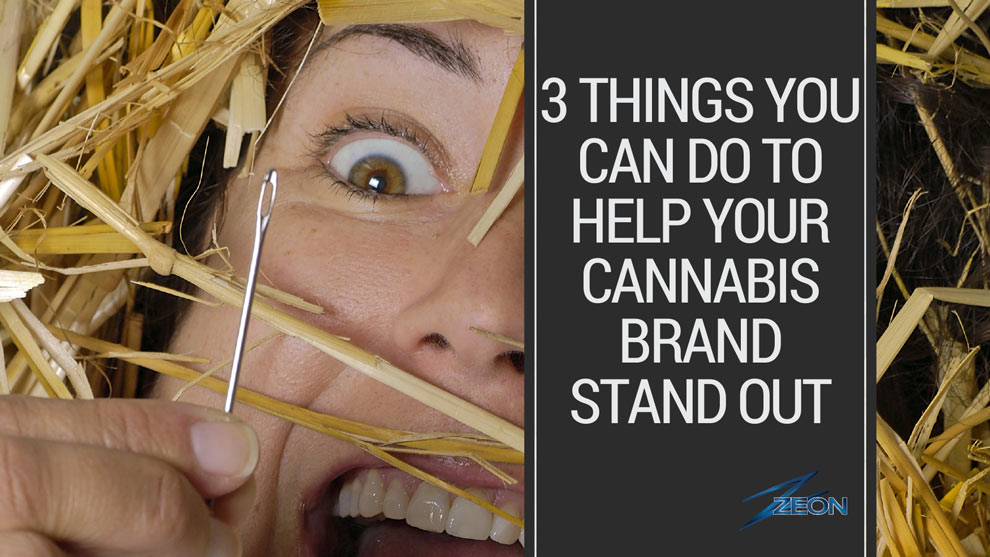 3 Things You Can Do To Help Your Cannabis Brand Stand Out